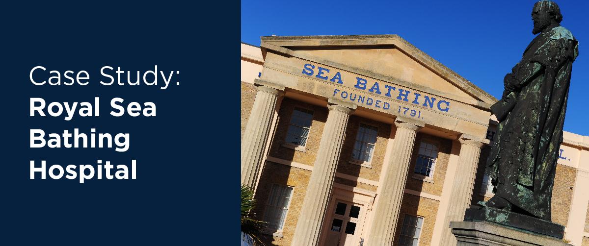 Case Study Royal Sea Bathing Hospital